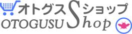 OTOGUSU Shop ���ȥ���������å�