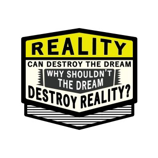 座右の銘 ステッカー (現実は夢を壊すことがある。だったら夢が現実を壊したっていいではないか?)Lサイズ 車