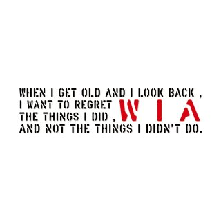 年老いて自分の人生を顧みたとき、やらなかった事を後悔するより、やった事を後悔したい。| コトワザ ステンシル 転写ステッカー | PST056