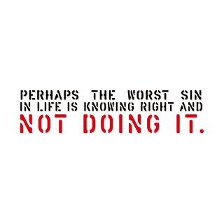 人生で最も罪深いことは、正しいことを知っていながら、そうしないこと| コトワザ ステンシル 転写ステッカー | PST060