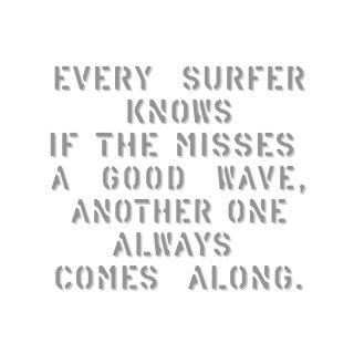 サーファーならいい波を逃しても、また次のがくるってわかってるよ |  コトワザ ステンシル 転写ステッカー スクエア | STD400−1
