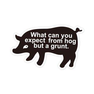 ブーブーしか言わない豚に何が期待できるか | コトワザステッカー PS045