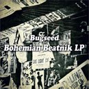 Bugseed / Bohemain Beatnik (LP)