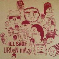 ILL SUGI (Nasty Ill Brother S.U.G.I.) : URBAN MAZE LP (LP)
