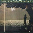 渡辺貞夫 - Sadao Watanabe / Mbali Africa (2LP/USED/EX--)