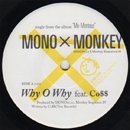 MONO × MONKEY / Why O Why feat. Co$$ - Sunshine (7