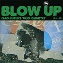 鈴木勲 - Isao Suzuki / Blow Up (LP/180g/reissue)