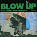 鈴木勲 - Isao Suzuki / Blow Up (LP/180g/reissue)