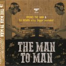RYUHEI THE MAN & DJ HISAYA a.k.a. Diggin' Journalist / THE MAN TO MAN (MIX-CD)
