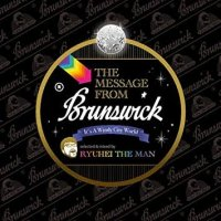 Ryuhei The Man / The Message From BRUNSWICK (MIX-CD)