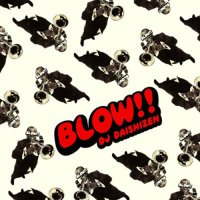 DJ 大自然 - Daishizen : Blow!! (MIX-CD)