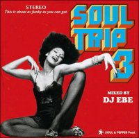 DJ EBE / Soul Trip 3 (MIX-CD/紙ジャケ)