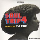 DJ EBE : Soul Trip 4 (MIX-CD)