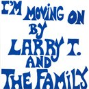 Larry T. and The Family / I'm Moving On (LP/Limited reissue)