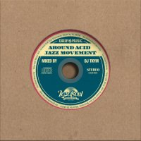 DJ TKYM / Drip with Music #03 - Around Acid Jazz Movement (MIX-CD)