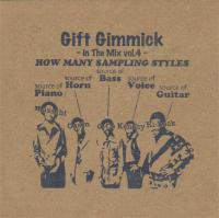 Gift Gimmick DJ's / In The Mix vol.4 - How Many Sampling Styles (MIX-CDR)