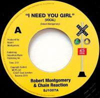 Robert Montgomery & Chain Reaction / I Need You Girl - Vocal & Instrumental Versions (7