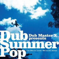 Dub Master X / I'm Not In Love - We're All Alone (7