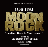mixed by Mr.Itagaki a.k.a. Ita-cho / Bambu Moon Rock (MIX-CD)