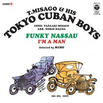 """見砂直照と東京キューバン・ボーイズ:FUNKY NASSAU / I'M A MAN (7"""")"""