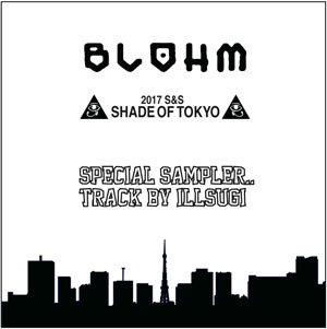 ILL SUGI (Nasty Ill Brother S.U.G.I.) / BLOHM SHADE OF TOKYO BEAT MIX (MIX-CDR)