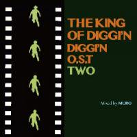 MURO / The King Of Diggin' - Diggin' O.S.T. TWO (MIX-CD/紙ジャケット)