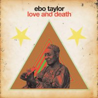 Ebo Taylor / Love And Death (2LP)