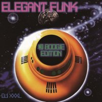 DJ XXXL / ELEGANT FUNK 和BOOGIE EDITION (MIX-CD)
