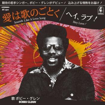 "Bobby Glenn / Sounds Like A Love Song - Hey Love! (7"")"