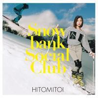 一十三十一 - Hitomitoi / Snowbank Social Club (LP+7