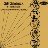 Gift Gimmick DJ's / In The Mix vol.5 -Give The Producers Some- (MIX-CDR/特典MIX付き)