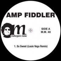 AMP FIDDLER / SO SWEET (12