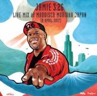 Jamie 3:26 : LIVE MIX at MAD DISCO MORIOKA JAPAN 8.APRIL.2017 (MIX-CD)