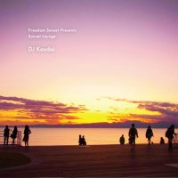 DJ Koudai / -Freedom Sunset presents- Sunset Lounge (MIX-CD)