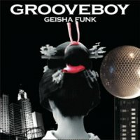 Grooveboy / Geisha Funk (MIX-CD/紙ジャケ)