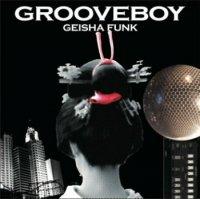 Grooveboy / Geisha Funk (MIX-CD/紙ジャケ)