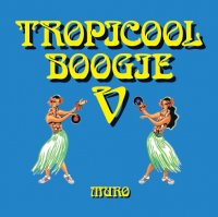 MURO / Tropicooool Boogie Vol.V (MIX-CD/紙ジャケ)