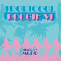 MURO / Tropicooool Boogie 6 (MIX-CD/紙ジャケット)