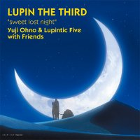 Yuji Ohno & Lupintic Five with Friends / sweet lost night (12
