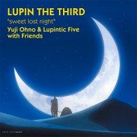Yuji Ohno & Lupintic Five with Friends / sweet lost night (12