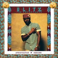 Blitz The Ambassador : Afropolitan Dreams (LP)