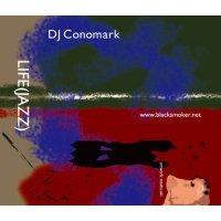 DJ Conomark : LIFE (JAZZ) (MIX-CD)