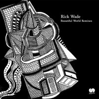 Rick Wade : Beautiful World Remixes (12