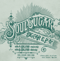 予約商品・SOUL SUGAR:BIG CAR E.P. (7