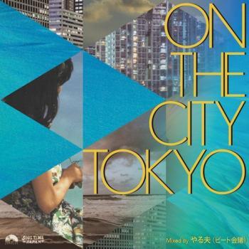 やる夫 (ビート会議) / On the city Tokyo (MIX-CD)