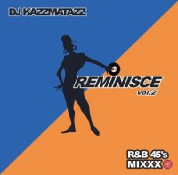 DJ KAZZMATAZZ / REMINISCE VOL.2 (MIX-CD)