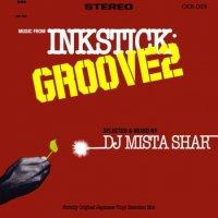 DJ MISTA SHAR / INKSTICK GROOVE 2 (MIX-CD)