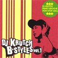 DJ Krutch / B-Styles vol.1 -The Funky Groove Mix-(MIX-CD)