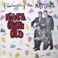 The Maytals / Never Grow Old (LP/USED/VG)