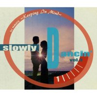 DJ MAKOTO / SLOWLY DANCIN' Vol.3 〜 KEEPING IN MIND (MIX-CD)
